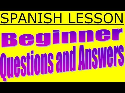 spanish lesson beginner spanish questions and answers youtube. Black Bedroom Furniture Sets. Home Design Ideas