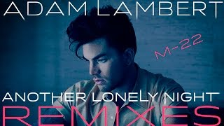 Adam Lambert - Another Lonely Night [M-22 Remix]
