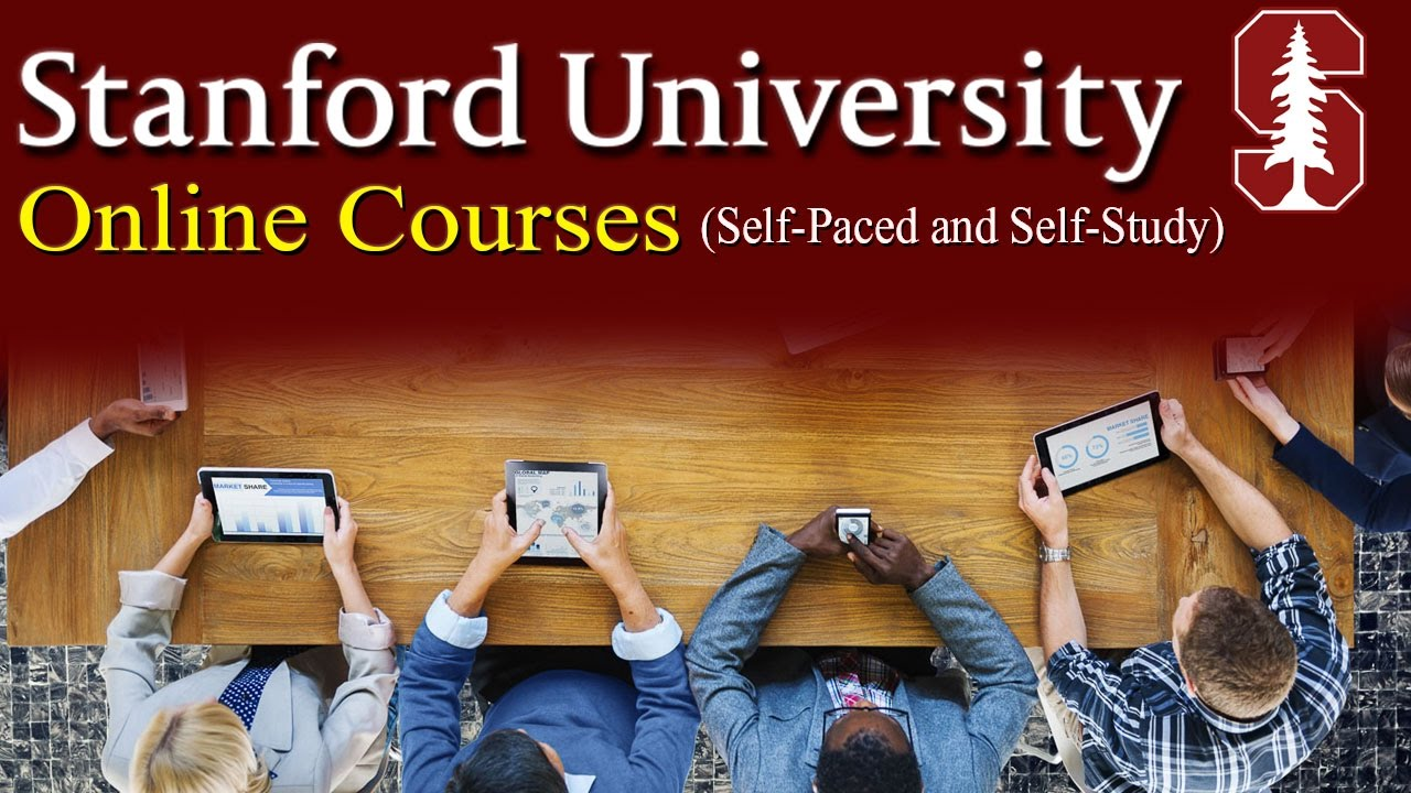 Stanford University Online Courses Self Paced And Self Study Youtube