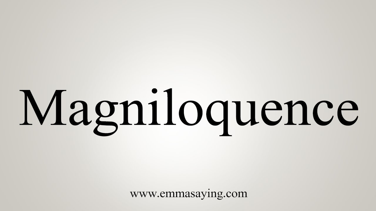 Magniloquence
