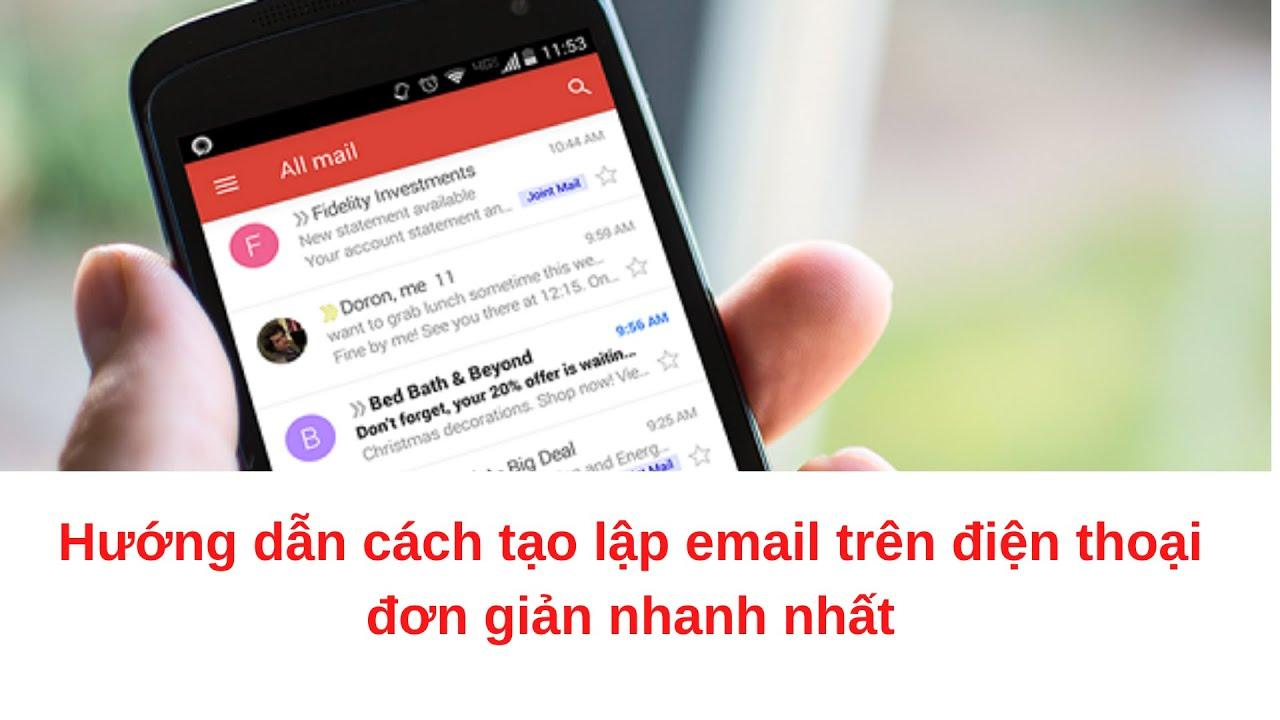 Hướng dẫn cách tạo lập email trên điện thoại đơn giản nhanh nhất