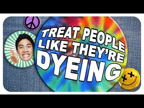 Thumbnail: Treat People Like They're Dyeing!