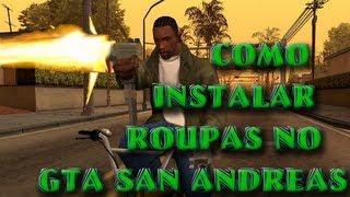 Como Instalar Roupas No GTA San Andreas
