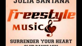 Julia Santana - Surrender Your Heart (Club Dance Mix).