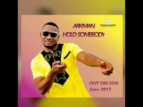 Arkman_Hold Somebody