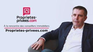 A la rencontre des conseillers immobiliers Proprietes-privees.com - Episode 9
