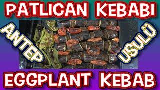 Patlıcan Kebabı Tarifi   Fırında Antep Usulü En Kolay Balcan Kebap Nasıl Yapılır?   Eggplant Kebab