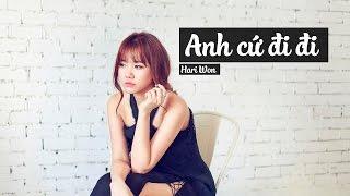 Anh cứ đi đi - Hariwon | Cover by Phượng Vũ