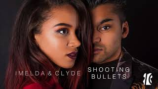 Imelda & Clyde - Shooting Bullets (Audio)