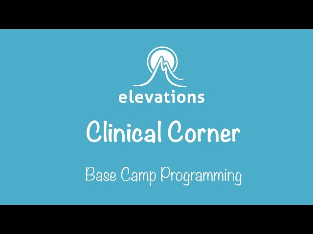 Base Camp Programming with Primary Therapist Tiffany Orozco | Elevations RTC