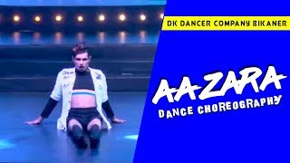 Aa Zara Dance 2019   DK Dancer Choreography   DK Dance Company Bikaner
