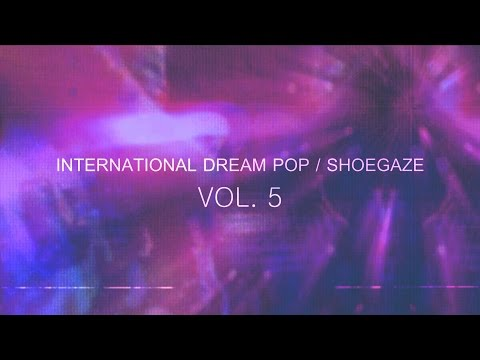 International Dream Pop//Shoegaze Compilation Vol.5