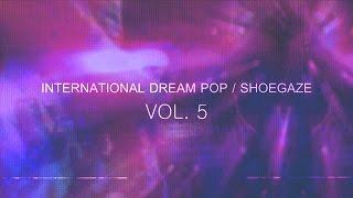 International Dream Pop//Shoegaze Compilation Vol.5