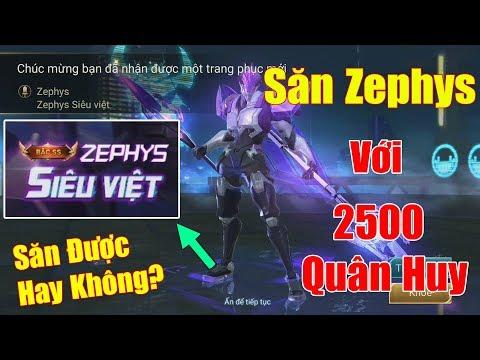 Liên Quân | Săn Zephys Siêu Việt Với 2500 Quân Huy - Ra Hay Không Đây