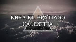 Khea Ft  Brytiago - Calentita (LETRA)