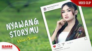 Intan Chacha - Nyawang Story Mu
