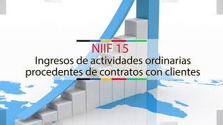 Resumen NIIF 15. Ingresos de Actividades Ordinarias. Procedentes de Contratos con Clientes (Parte 1)