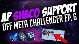 AP SHACO SUPPORT - Off Meta Challenger #6