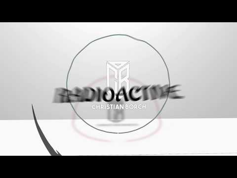 Radioactive (Christian Borch Remix)