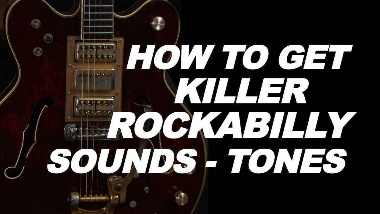 How To Get A Great Rockabilly Guitar Tone Lesson Video With Tips