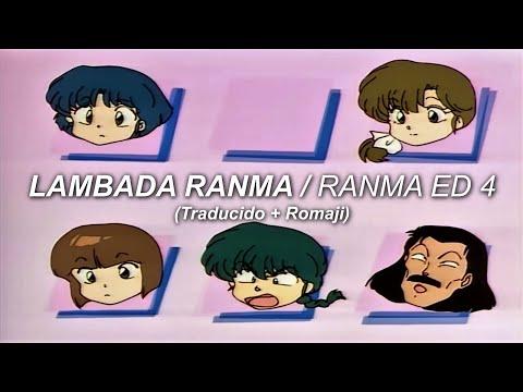 Ranma / Lambada Ranma / ED.4 (sub. español) + [AMV] + Romaji