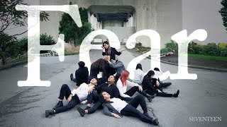 [KPOP IN PUBLIC - FEAR 독 DANCE COVER] -- SEVENTEEN -- 세븐틴 [YOURS TRULY COLLAB]