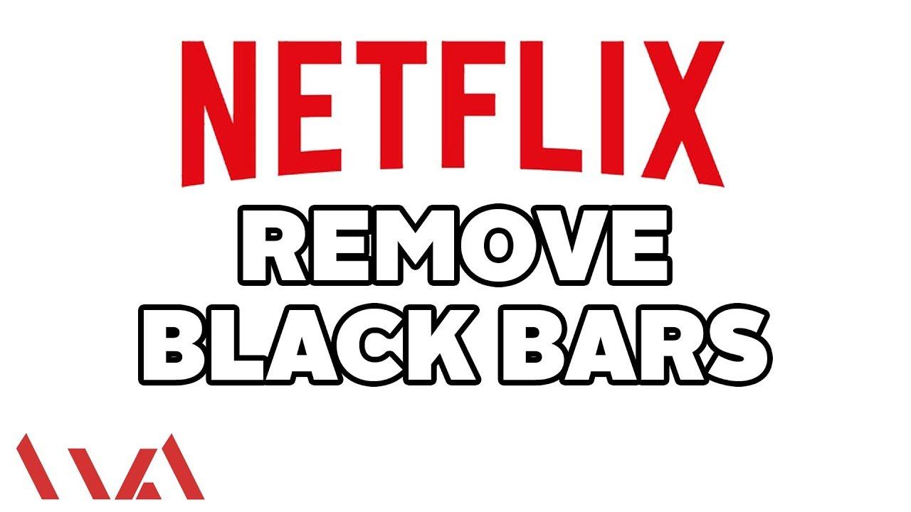 Netflix App - Remove Black Bars