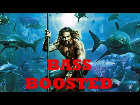 Official Aquaman Soundtrack [BASS BOOSTED] (No Earrape) Ocean To Ocean - Pitbull Feat. Rhea