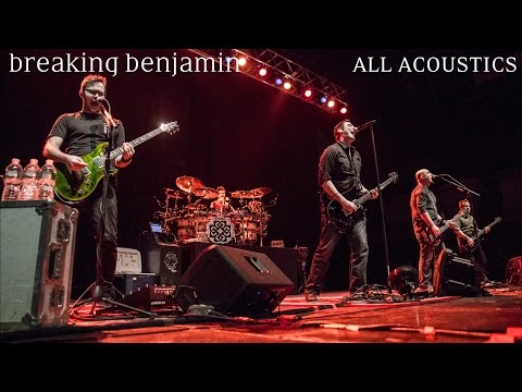 Breaking Benjamin All Acoustics[As Of 10-30-16]