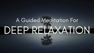 Guided Mediation For Deep Relaxation | 20 Minutes | Ambient Music for Meditation.
