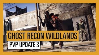 GHOST RECON WILDLANDS: PVP Update 3 - Extended Ops