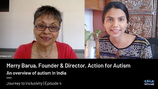 Merry Barua, Founder/Director, Action for Autism India: Autism history, policy, myths, controversies