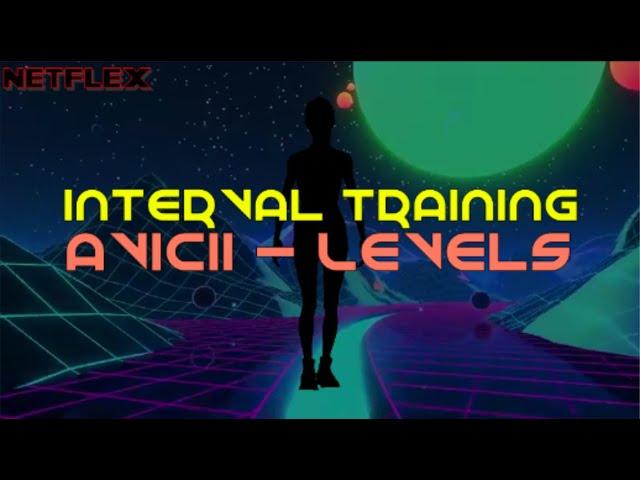 Interval Training: AVICII - Levels