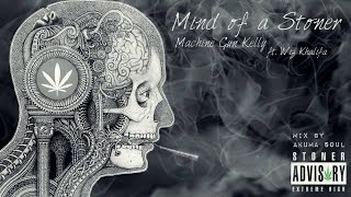 Mind of a Stoner - Machine Gun Kelly ft. Wiz Khalifa | 10min. Mix