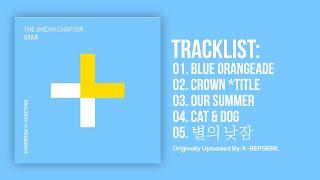 [Full Album] TXT (투모로우바이투게더) - The Dream Chapter: STAR