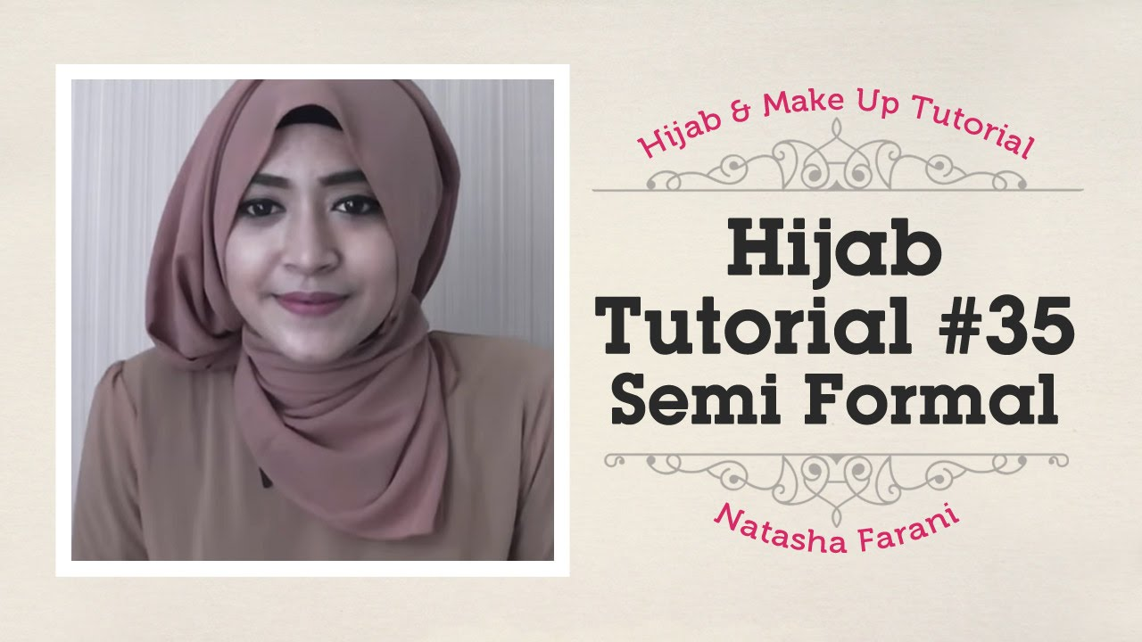 Hijab Tutorial Natasha Farani Semi Formal 35 YouTube