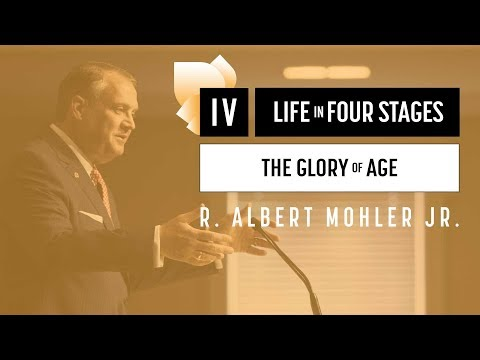 """Albert Mohler   Life in Four Stages:  """"The Glory of Age"""""""
