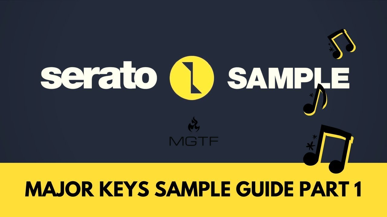 The Major Keys of Serato Sample | Advanced Sampling Guide | Part 1 | FL  Studio 12 9 | Mac OS X