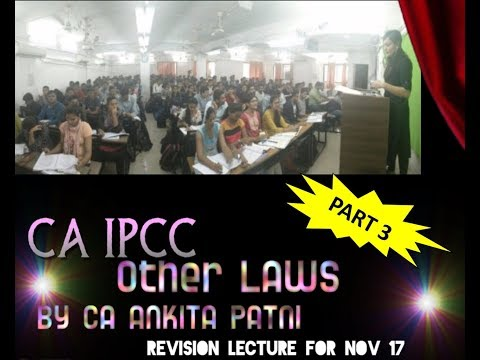 CA IPCC OTHER LAWS REVISION PART 3 FOR NOV 2017 BY CA ANKITA MEHTA PATNI