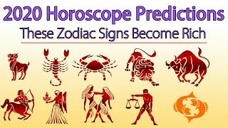 2020 horoscope predictions these zodiac signs become rich here are the for all signs. according to astrology zodi...