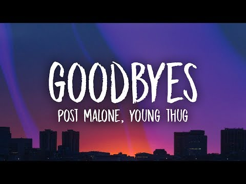 post-malone,-young-thug-–-goodbyes-(lyrics)