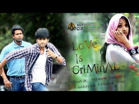 Love Is Criminal | Telugu Short Film 2015...