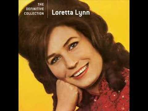 Loretta Lynn- you aint women enough to take my man