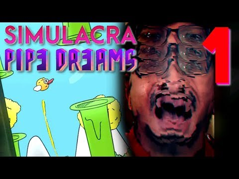 SIMULACRA : Pipe Dreams - If Flappy Bird Was a Horror Game, Manly Let's Play [ 1 ]