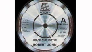 Robert John   ---  Bread and butter