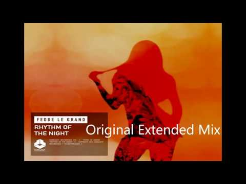 Fedde Le Grand - Rhythm Of The Night (Original Extended Mix)