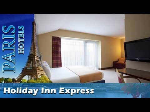 Holiday Inn Express Paris-Canal De La Villette - Paris Hotels, France