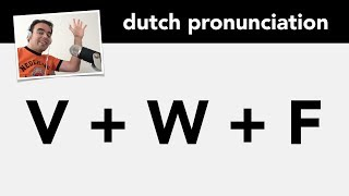 Dutch pronunciation: the letters V, W and F | Nederlandse uitspraak alfabet: V, W, F.