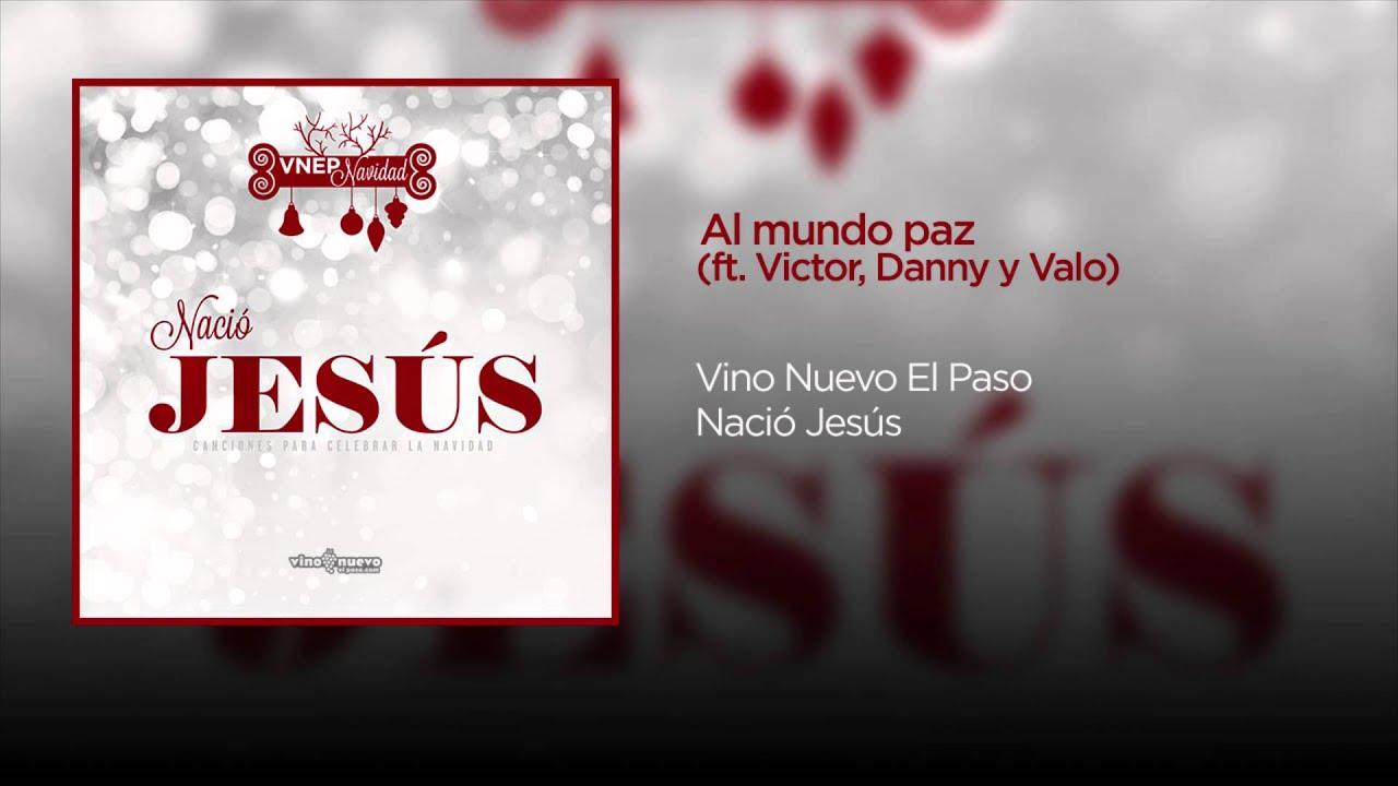 Al Mundo Paz 01 Nació Jesús Youtube