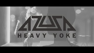 Azusa - Heavy Yoke (Official Music Video)
